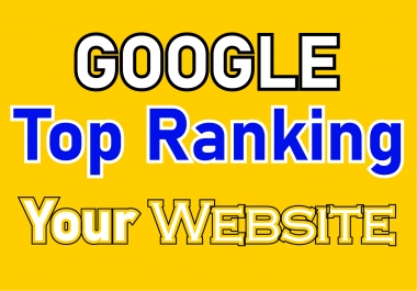 Google Top Ranking on your Website on 30 days SEO Manually