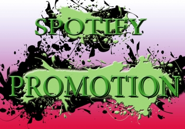 Best offer 5500 Promotion Spotify Music or 1500 Artist followers