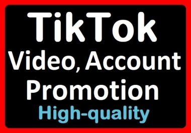 TikTok Video and Account Promotion High Quality Services