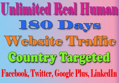 Website Traffic With Real Human Country Targeted For 180 Days