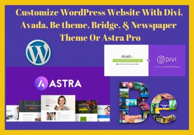 Design Premium Wordpress Website Using Divi, Avada, Betheme, Bridge, Newspaper Theme Or Astra Pro