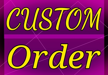 Custom order for my clients and social media marketing fast delivery