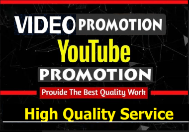 HIGH QUALITY YOUTUBE VIDEO PROMOTION MARKETING INSTANT START