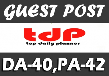 "Write and Publish UNIQUE Guest Post on ""TOPDAILYPLANNER"" DA-40"