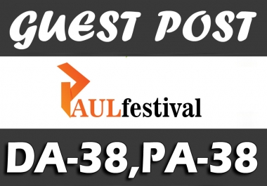 "Write and Publish UNIQUE Guest Post on "" PAULFESTIVAL"" DA-38"