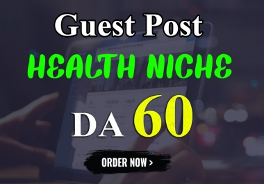 Write And Publish A Guest Post On Health Niche Blog Online
