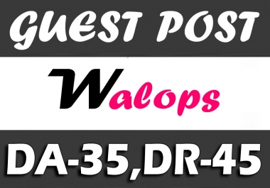 "Write and Publish UNIQUE Guest Post on ""WALOPS"" DA-35"