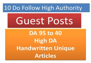Publish 10 Unique Guest Posts articles on High DA Authority Backlinks