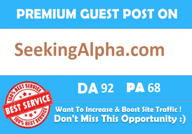 Premium Guest Post On SeekingAlpha.com DA 92 with Indexed Link