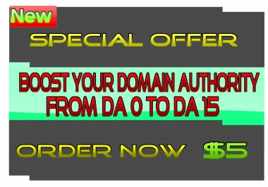 Boost Your Domain Authority From DA 0 to DA 15