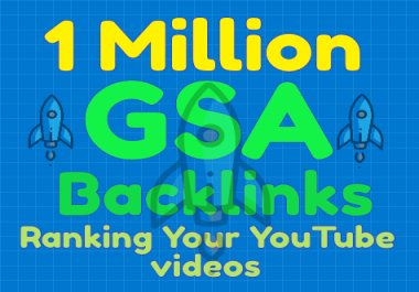 1M GSA ser Backlink Ranking your youtube videos