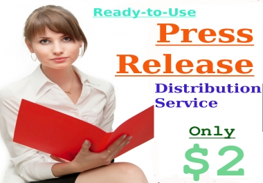 Ready-to-Use Press Release Distribution Service For You