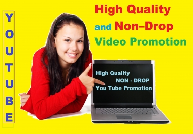 High Quality and Non–Drop Video Promotion
