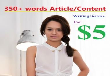 350 words Article/ Content Writing Service