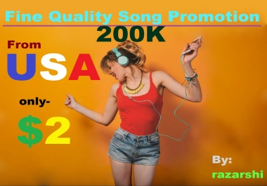 200K Fine Quality Song Promotion from USA in 7 Days