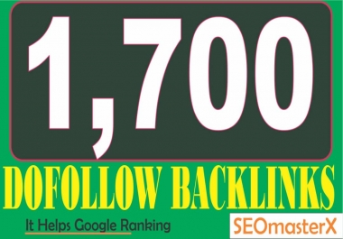 Get Quality Dofollow High TF, DA, PA and manually done 1700 Google Dominated Backlinks