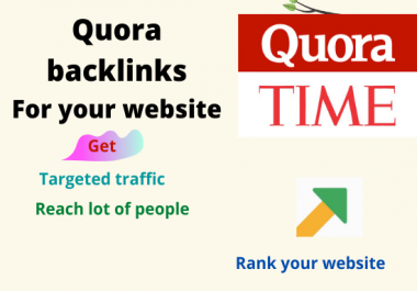 Get traffic and boost your website with 20 high quality quora answer backlinks
