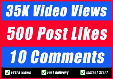 HQ HR 35000 Video Views Or 500 Likes Or 10 Comments for Bestest Promotion