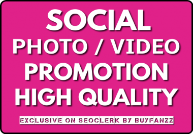 High Quality Social Pic OR Video Promotion Instantly