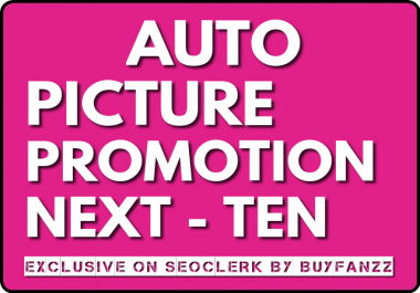 GET Auto Pic Promotion on 10 upcoming uploads