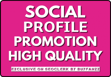 Social Profile Followers Promotion With High Quality Guarantee