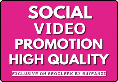 SOCIAL VIDEO Promotion Instantly With NON DROP Guaranteed