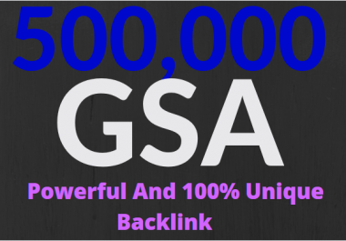 500k GSA Power and Unique Backlinks for easy SEO Service