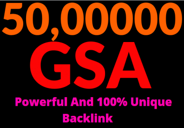 5M GSA Power and Unique Backlinks for easy SEO Service
