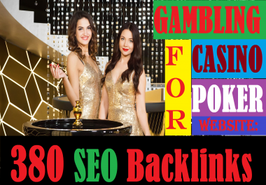 Manual Done 380 SEO Backlinks for CASINO/Poker/Gambling Related Site to Boost top rank
