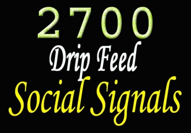 giving awesome 2700 top SEO social signals