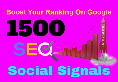 Boost Your Website On Google Through 1500 Permanent & Real SEO Social Signals