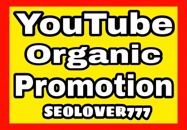 YouTube organic promotion and marketing by real & active users
