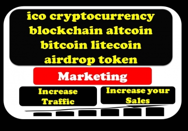 I can promotion & marketing for ico cryptocurrency blockchain altcoin bitcoin litecoin airdrop token