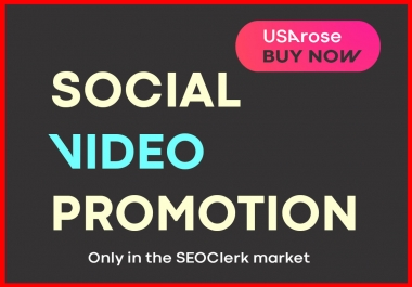 SOCIAL VIDEO PROMOTION HIGH QUALITY & LONG LASTING PROMOTION