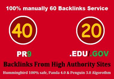 I will manually do 40 PR9 + 20 EDU/GOV Safe SEO High Pr Backlinks