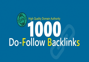Make 1000 High Authority Quality Seo Dofollow Backlinks