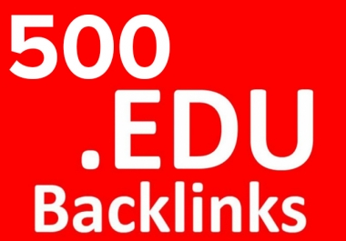 build 500 edu backlinks for google search ranking