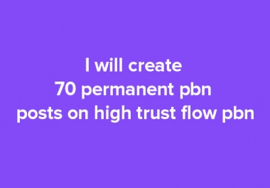 I will create 70 permanent pbn posts on high trust flow pbn