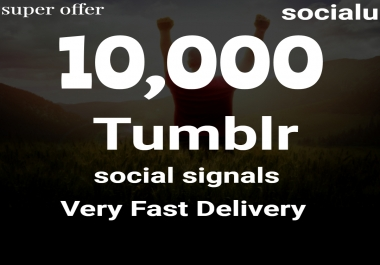 TOP No1 Social Media Best Tumblr 10,000 SOCIAL SIGNALS With NUCLEAR SEO