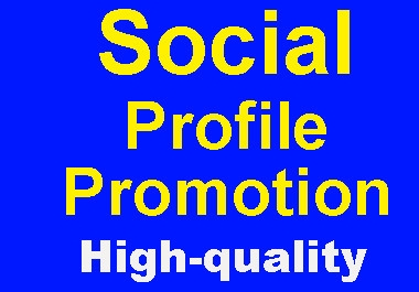 Social Profile Promotion Real and High-quality, fast delivery
