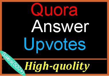Get HQ worldwide Quora Upvotes,To complete order within 4-5 hours fast delivery.