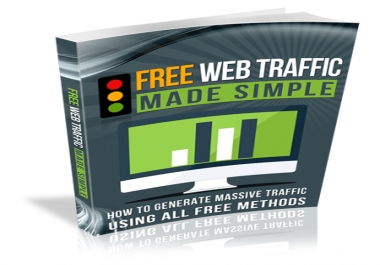 Free Web Traffic Made Simple - Tips to Generate Massive Traffic to your Website