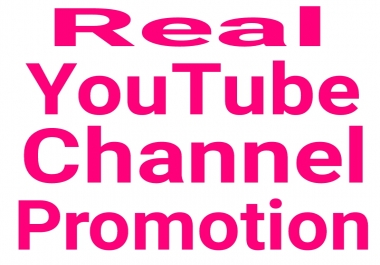 YouTube promotion via real users active and permanent with very fast delivery