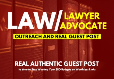 Write and Post Guest post on High Authority Law, Legal, Lawyer Blog Site