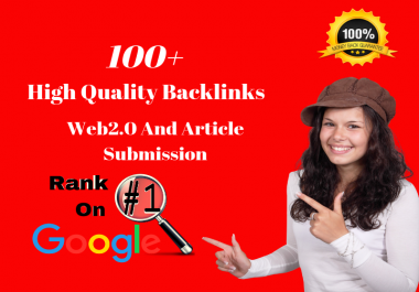 Boost Your Ranking-100 High Quality Backlinks From Web2.0 And Article Submission