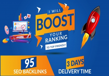 boost your ranking to top by friendly 95 SEO backlinks