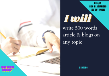 I will write 500 words SEO focused blogs and article