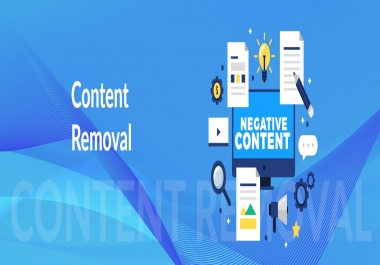 Remove Negative Content Permanently -- Online Reputation Management