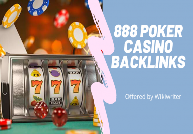 Get 888 Poker/Casino/Gambling/betting Website Backlinks from High PR sites ranking