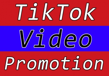 High Quality and Best TikTok Video Promotion and Marketing